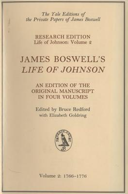 """James Boswell's """"Life of Johnson"""": 1766-1776 v. 2: An Edition of the Original Manuscript - Boswell, James, and Redford, Bruce (Editor), and Goldring, Elizabeth (Editor)"""