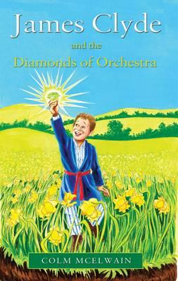 James Clyde and the Diamonds of Orchestra - McElwain, Colm