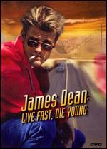 James Dean: Live Fast, Die Young - Mardi Rustam