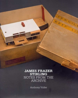 James Frazer Stirling: Notes from the Archive - Vidler, Anthony
