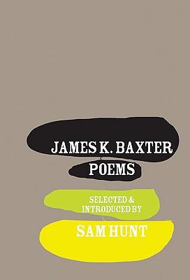 James K. Baxter Poems - Hunt, Sam (Editor)