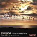 James Kallembach: Most Sacred Body