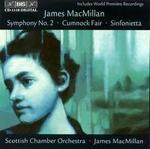 James MacMillan: Symphony No. 2; Cumnick Fair; Sinfonietta