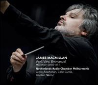 James MacMillan: Veni, Veni, Emmanuel - Colin Currie (percussion); Gordan Nikolic (violin); Netherlands Radio Chamber Philharmonic; James MacMillan (conductor)