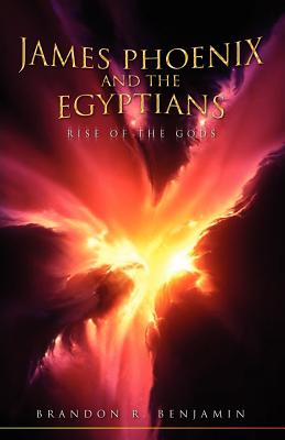 James Phoenix and the Egyptians - Benjamin, Brandon R