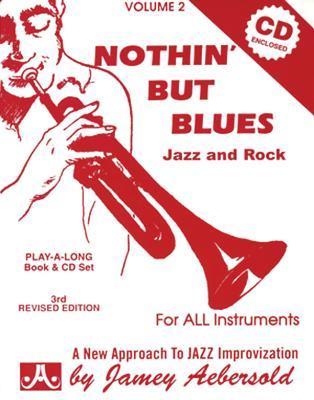 Jamey Aebersold Jazz -- Nothin' But Blues Jazz and Rock, Vol 2: A New Approach to Jazz Improvisation, Book & CD - Aebersold, Jamey