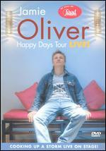 Jamie Oliver: Happy Days Tour
