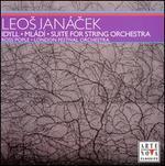 Janácek: Idyll; Mládí; Suite for String Orchestra