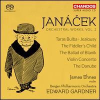 Janácek: Orchestral Works, Vol. 2 - James Ehnes (violin); Melina Mandozzi (violin); Susanna Andersson (soprano); Bergen Philharmonic Orchestra;...
