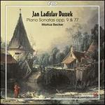 Jan Ladislav Dussek: Piano Sonatas, Opp. 9 & 77