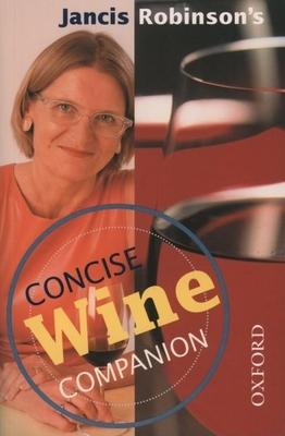 Jancis Robinson's Concise Wine Companion - Robinson, Jancis