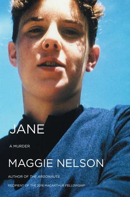 Jane: A Murder - Nelson, Maggie