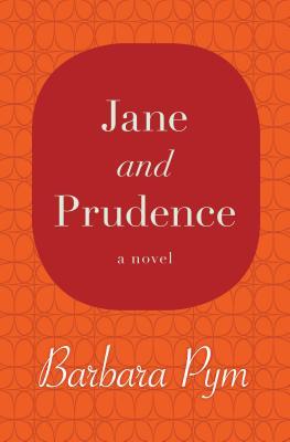 Jane and Prudence - Pym, Barbara