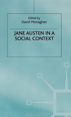 Jane Austen in a Social Context - Monaghan, David (Editor)
