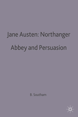Jane Austen: Northanger Abbey and Persuasion - Southam, B. C. (Editor)