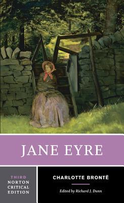 Jane Eyre - Bronte, Charlotte, and Dunn, Richard J (Editor)
