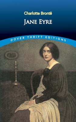 Jane Eyre - Bronte, Charlotte, and Dover Thrift Editions, and Charolet, Bronte