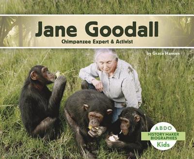 Jane Goodall: Chimpanzee Expert & Activist - Hansen, Grace