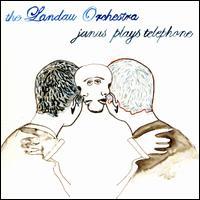 Janus Plays Telephone - The Landau Orchestra