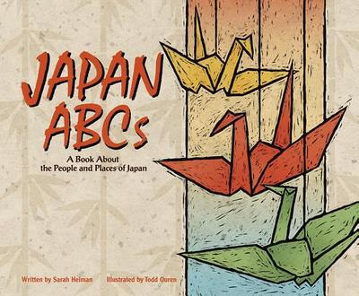 Japan ABCs: A Book about the People and Places of Japan - Heiman, Sarah