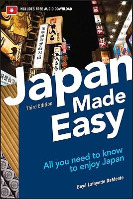 Japan Made Easy - De Mente, Boye