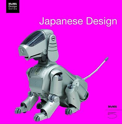 Japanese Design - Antonelli, Paola (Introduction by), and Sparke, Penny (Text by)