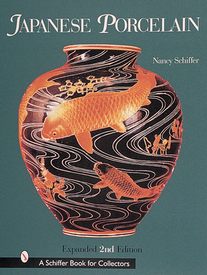 Japanese Porcelain, 1800-1950 - Schiffer, Nancy