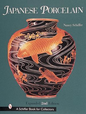 Japanese Porcelain, 1800-1950 - Schiffer, Nancy N