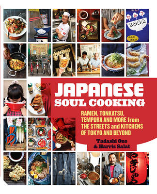 Japanese Soul Cooking: Ramen, Tonkatsu, Tempura and More from the Streets and Kitchens of Tokyo and Beyond - Ono, Tadashi, and Salat, Harris
