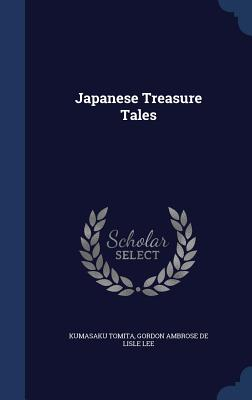 Japanese Treasure Tales - Tomita, Kumasaku, and Lee, Gordon Ambrose De Lisle