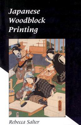Japanese Woodblock Printing - Salter, Rebecca