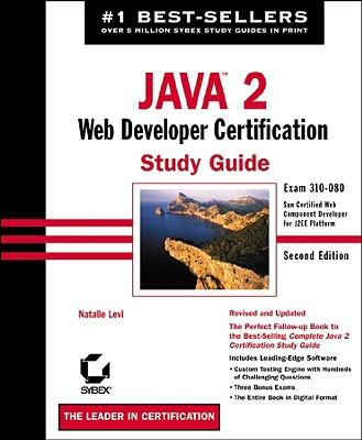 Java 2: Web Developer Certification Study Guide: Exam 310-080 - Levi, Natalie