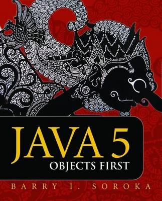 Java 5: Objects First - Soroka, Barry L