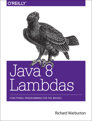 Java 8 Lambdas - Warburton, Richard