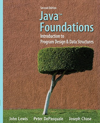 Java Foundations: Introduction to Program Design & Data Structures - Lewis, John, Dr., Ed.D, and DePasquale, Peter, and Chase, Joseph