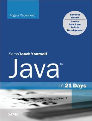 Java in 21 Days, Sams Teach Yourself (Covering Java 8) - Cadenhead, Rogers