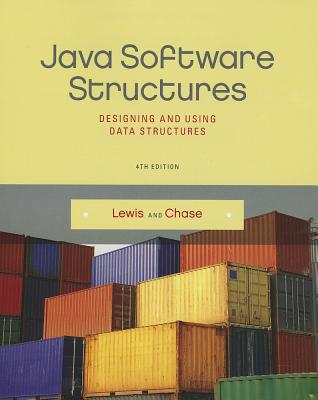 Java Software Structures: Designing and Using Data Structures - Lewis, John, and Chase, Joseph