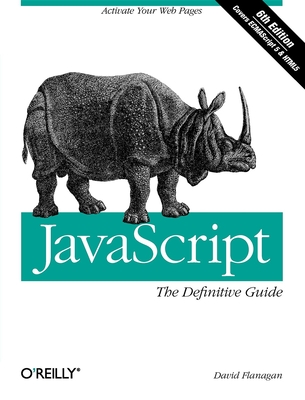 Javascript: The Definitive Guide: Activate Your Web Pages - Flanagan, David