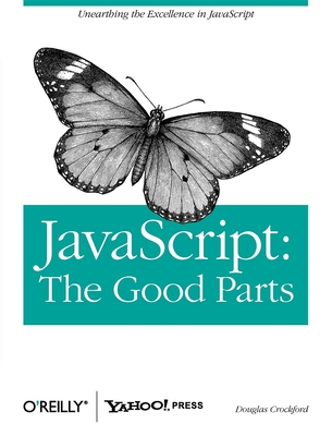 JavaScript: The Good Parts - Crockford, Douglas