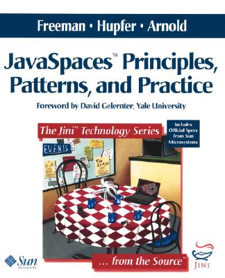Javaspaces¿ Principles, Patterns, and Practice - Freeman, Eric, and Hupfer, Susanne, and Arnold, Ken, P.E.