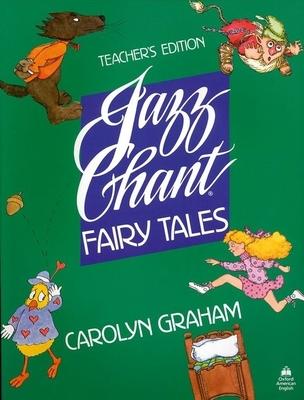 Jazz Chant Fairy Tales - Graham, Carolyn