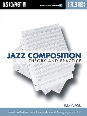 Jazz Composition: Theory and Practice - Pease, Ted