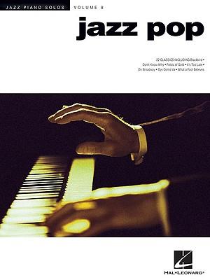 Jazz Pop: Jazz Piano Solos Series, Vol. 8 - Hal Leonard Publishing Corporation (Creator)