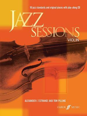 Jazz Sessions: (Violin) - L'Estrange, Alexander (Editor), and Pilling, Tom (Editor)