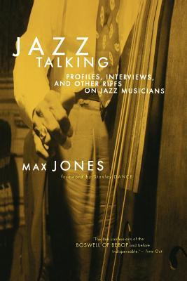 Jazz Talking: Profiles, Interviews, and Other Riffs on Jazz Musicians - Jones, Max, Dr.