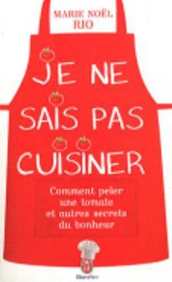Je NE Sais Cuisiner - Rio, Marie-Noel