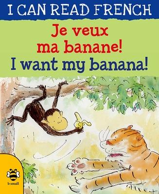 Je Veux Ma Banane! / I Want My Banana! - Risk, Mary