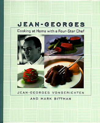 Jean-Georges: Cooking at Home with a Four-Star Chef - Vongerichten, Jean-Georges, and Bittman, Mark (Introduction by), and Bacon, Quentin (Photographer)