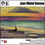 Jean-Michael Damase: Symphonie; Piano Concerto No. 2; Concertino; Flute Concerto