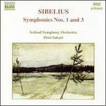 Jean Sibelius: Symphonies Nos. 1 and 3